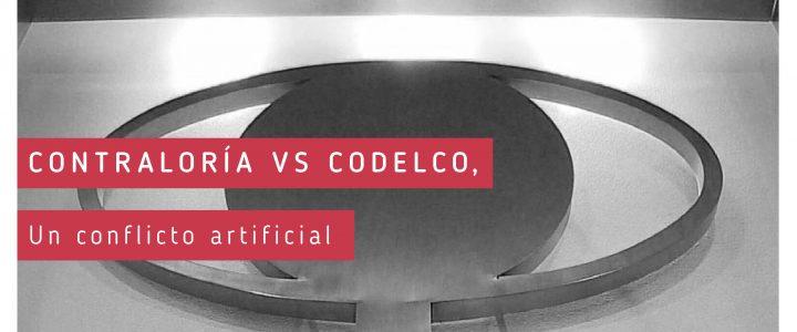 Contraloría VS Codelco, un conflicto artificial