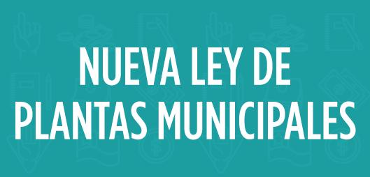 Nueva Ley de Plantas Municipales