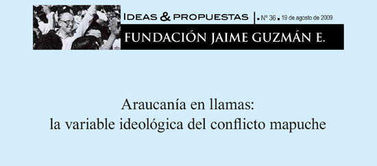 Araucanía en llamas: la variable ideológica del conflicto mapuche