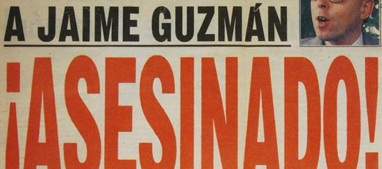 ¿Qué fue de los autores del asesinato de Jaime Guzmán?