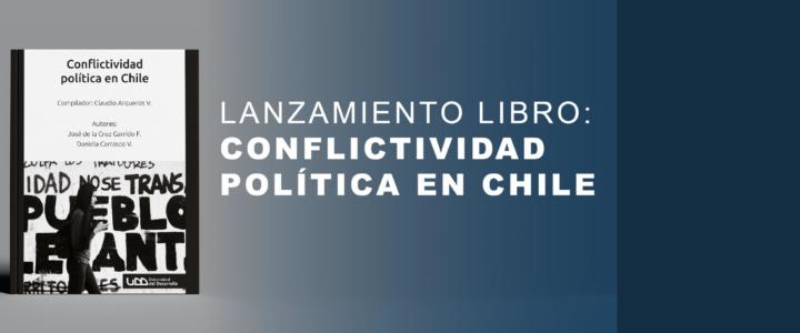 Presentación libro «Conflictividad política en Chile»